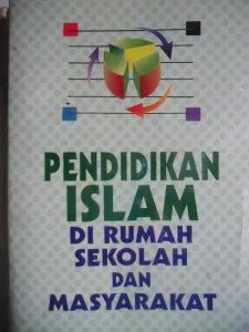 Pendidikan Islam di Rumah, Sekolah, dan Masyarakat; Abdurrahman An-Nahlawi